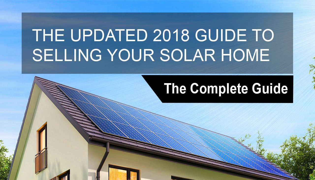 The updated 2018 guide to selling your solar home · hahasmart